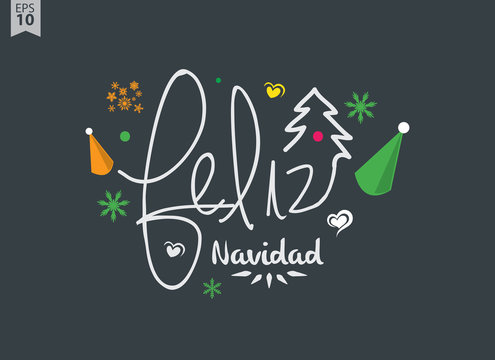 Feliz Navidad - lettering Christmas and New Year holiday calligraphy with phrase on Spanish