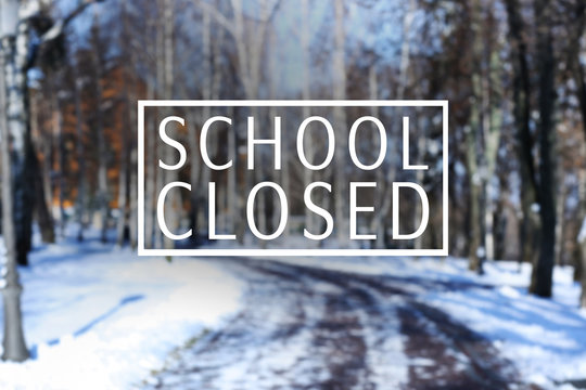 Text SCHOOL CLOSED on winter nature background