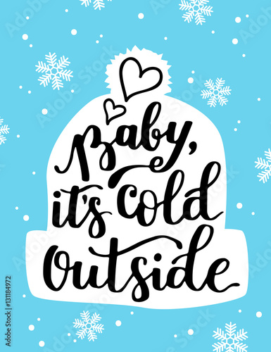 Poster template with hand written quote - Baby, it\'s cold outside ...