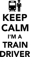 Fototapete - Keep calm I am a Train driver