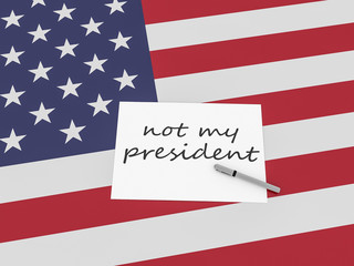 Note Not My President On US Flag Stars And Stripes, 3d illustration