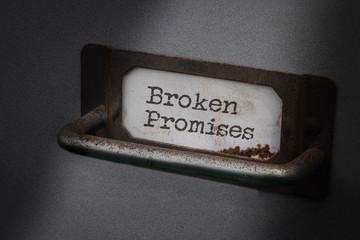 Old Filing Cabinet Label , Broken Promises