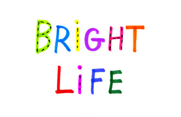 "Colorful inscription ""Bright life"""
