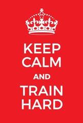 Keep Calm and train hard poster