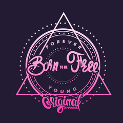 Born to be free. T-shirt graphics, poster, banner, print, flyer, postcard