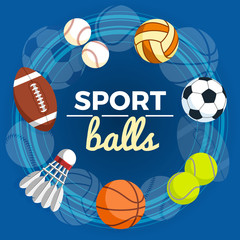 Set of colorful sport balls at a blue background. Balls for rugby, volleyball, basketball, football, baseball, tennis and badminton shuttlecock. Vector Illustration.