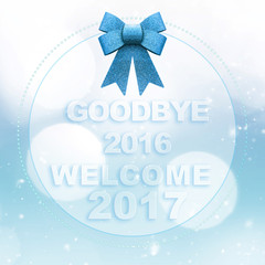 Goodbye 2016 welcome 2017 words on white blue bokeh background w