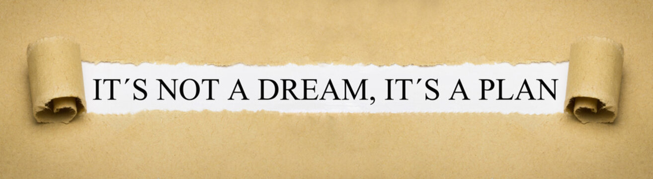 It´s not a dream, it´s a plan