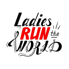 Hand written lettering Ladies run the world made in vector. Hand drawn card, poster, postcard, t-shirt design. Ink illustration. Modern calligraphy.