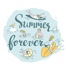 People Actively Relax, Swim in the Sea. Summer Sea Vacation Illustration. Vector poster with stylish phrase - 'summer forever'.