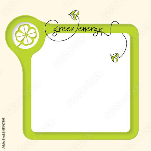 Vector green box for your text and green energy symbol