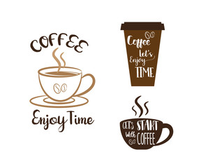 Coffee Time, Coffee Enjoy Time, let's Start with Coffee Letterin