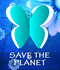 Save The Planet Butterfly Shows Protection 3d Illustration