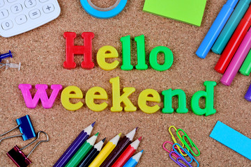 Hello weekend words on cork