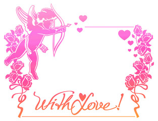 """Cupid with bow hunting for hearts. Color gradient frame with Cupid, roses, hearts and artistic written text """"With love!"""". Raster clip art."""