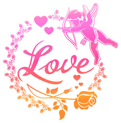 """Cupid with bow hunting for hearts. Color gradient round label with Cupid, roses, hearts and single word """"Love!"""". Raster clip art."""