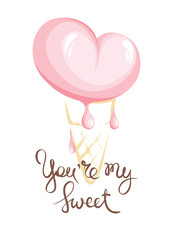 Funny ice cream - You my sweet /Valentines day hand drawing calligraphy, vector illustration