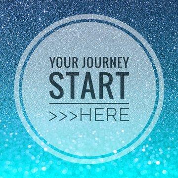 Your journey start here words on shiny blue glitter background
