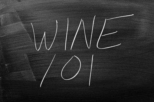"""The words """"Wine 101"""" on a blackboard in chalk"""