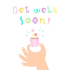Get well soon. Hand holding a cupcake. Vector cartoon illustration