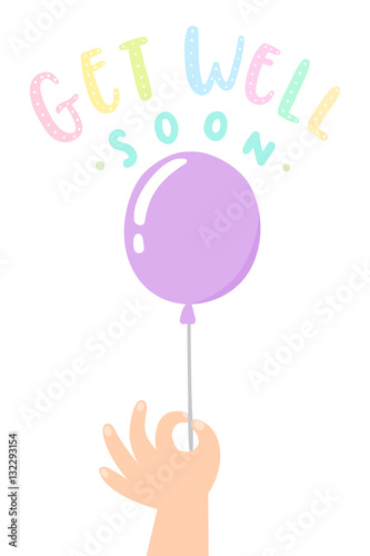 Get well soon  Hand holding a balloon  Wishing a good health  Vector