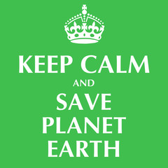 Keep Calm Save Planet Earth