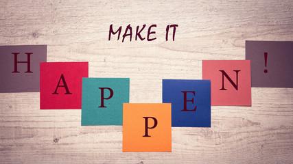 make it happen, colorful motivational slogan