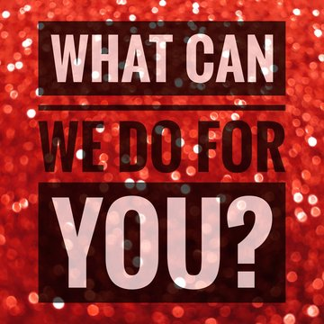 What can we do for you? words on red shiny glitter background