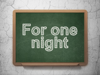 Travel concept: For One Night on chalkboard background