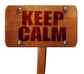 keep calm, 3D rendering, text on wooden sign