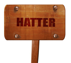 hatter, 3D rendering, text on wooden sign