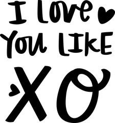 I Love You Like XO