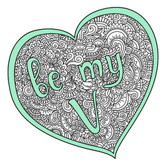 be my valentine quote on zentangle heart. illustration for print, card and other design on st. valentines day. design with vintage flowers pattern