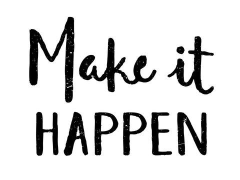MAKE IT HAPPEN Motivational Quote