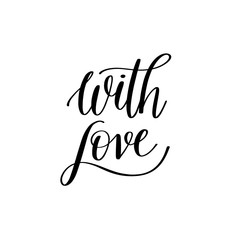 with love black and white hand written lettering about love