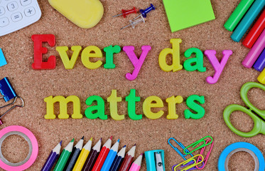 Every day matters words on cork