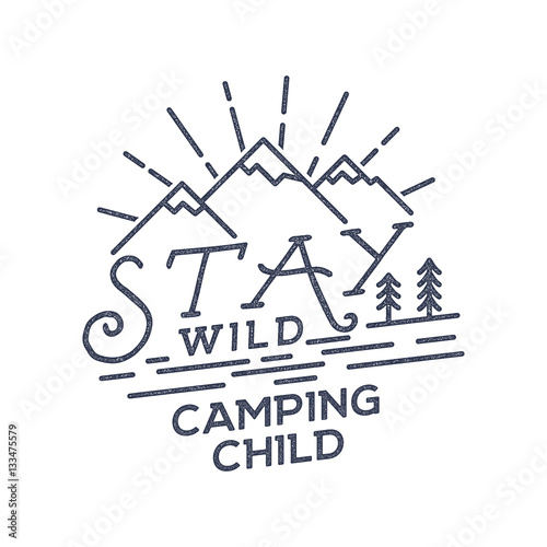 """Old School Fashion Quotes: """"Stay Wild Camping Child Old School Hand Drawn T Shirt"""