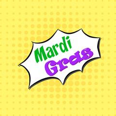 Mardi Gras - Comic Text, Pop Art style.