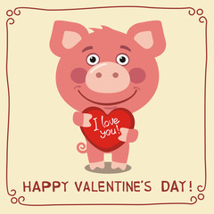 Happy Valentine's Day! I Love You! Funny pig with heart in hands. Happy valentines day card with pig in cartoon style.