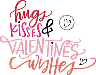 Hugs, Kisses & Valentine's Wishes