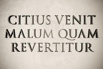 "Latin quote ""Citius venit malum quam revertitur"" on stone background, 3d illustration - meaning ""Evil arrives faster than it leaves"""