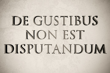"""Latin quote """"De gustibus non est disputandum"""" on stone background, 3d illustration - meaning """"Of tastes there is no disputing"""""""