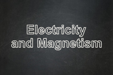 Science concept: Electricity And Magnetism on chalkboard background