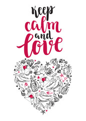 Keep calm and love. Background with modern calligraphy brush lettering and heart of hand drawn elements. Template cards, banners or poster for Valentine's Day. Vector illustration.