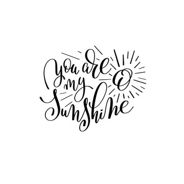 you are my sunshine handwritten lettering quote