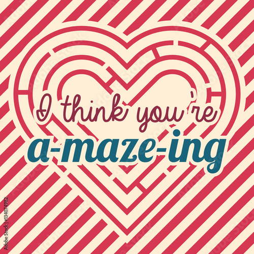 You are amazing happy Valentines day greeting card with heart ...