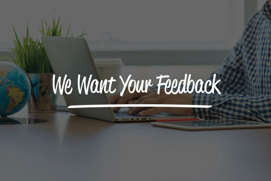 BUSINESS OFFICE WORKING COMMUNICATION WE WANT YOUR FEEDBACK BUSI
