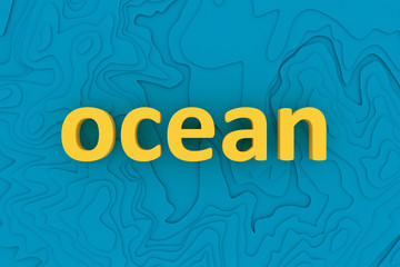 "Topographic blue background with yellow word ""ocean"". 3d illustration"