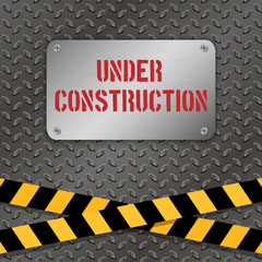 Techno vector illustration. Metallic plate with text 'Under Construction' on a metal background. Warning tapes. Grunge texture. Brushed Steel, iron, aluminum surface. Engineering, construction theme