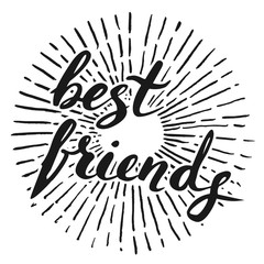 Vector handwritten brush script. Black letters isolated on white background. Best friends. With burst